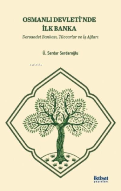 Osmanlı Devleti'nde İlk Banka - Dersaadet Bankası, Tüccarlar Ve İş Ağları