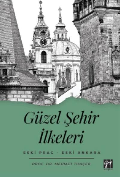 Güzel Şehir İlkeleri Eski Prag - Eski Ankara