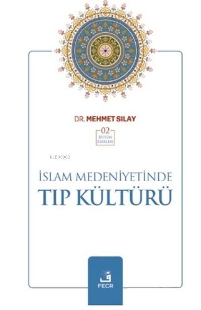 İslam Medeniyetinde Tıp Kültürü