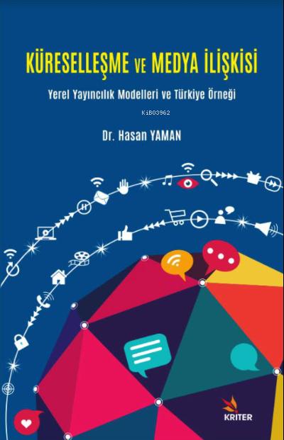 Küreselleşme ve Medya İlişkisi;Yerel Yayıncılık Modelleri ve Türkiye Örneği