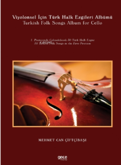 Viyolonsel İçin Türk Halk Ezgileri Albümü;Turkish Folk Songs Album for Cello