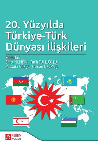 20. Yüzyılda Türkiye-Türk Dünyası İlişkileri