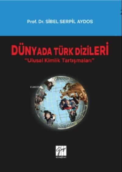 Dünyada Türk Dizileri - Ulusal Kimlik Tartışmaları