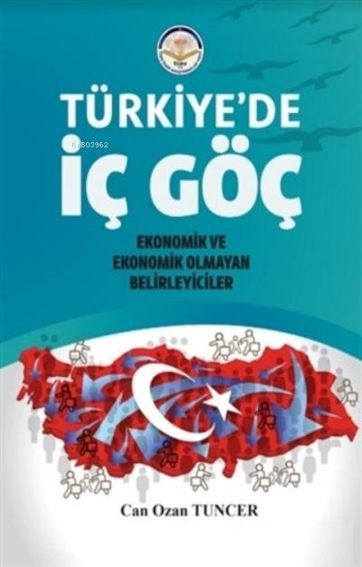 Türkiye'de İç Göç;Ekonomik ve Ekonomik Olmayan Belirleyiciler