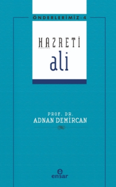 Önderlerimiz Serisi 4- Hazreti Ali