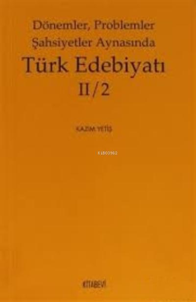 Dönemler, Problemler Şahsiyetler Aynasında Türk Edebiyatı 2 / 2