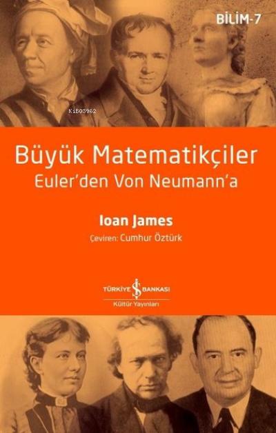 Büyük Matematikçiler;Euler'den Von Neumann'a
