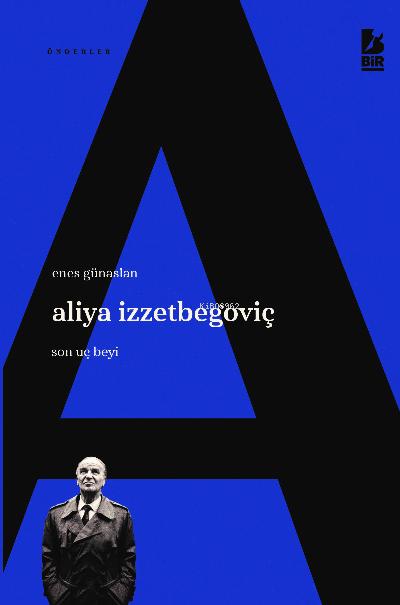 Aliya İzzetbegoviç Son Uç Beyi