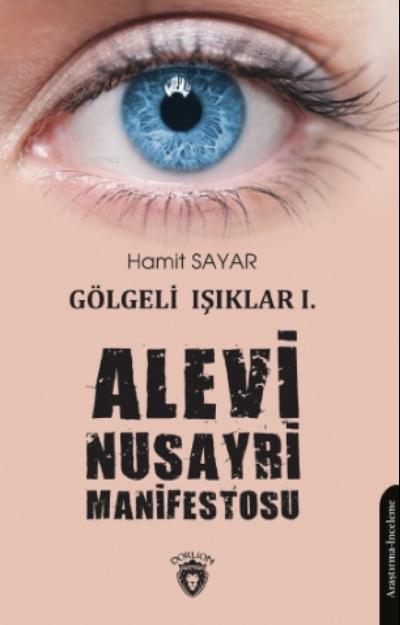 Gölgeli Işıklar 1 - Alevi Nusayri Manifestosu