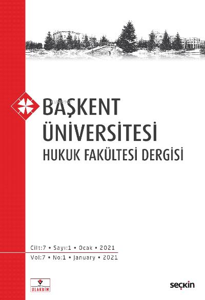 Başkent Üniversitesi Hukuk Fakültesi Dergisi C: 7 S: 1