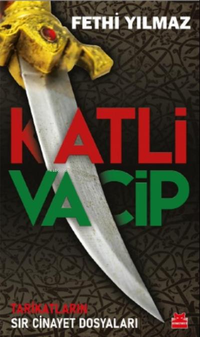 Katli Vacip;Tarikatların Sır Cinayet Dosyaları
