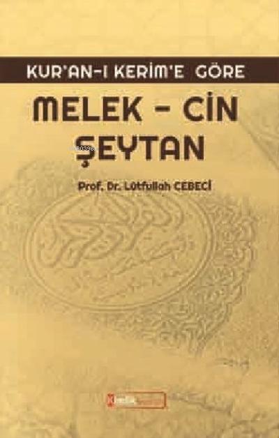 Kur'an'ı Kerim'e Göre: Melek, Cin, Şeytan