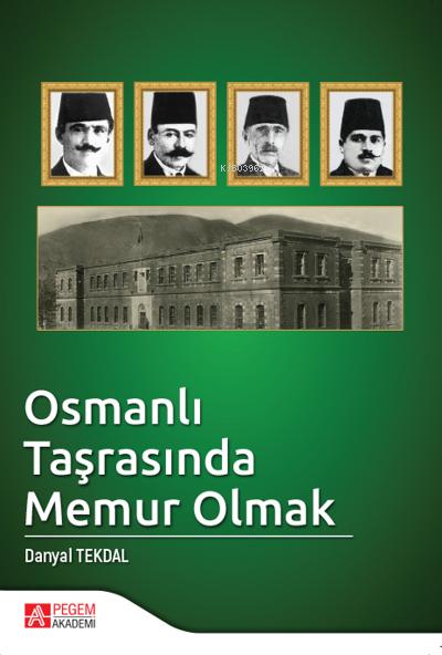 Osmanlı Taşrasında Memur Olmak
