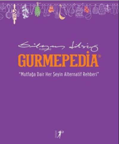 Gurmepedia;Mutfağa Dair Her Şeyin Alternatif Rehberi