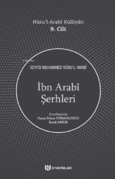 İbn Arabî Şerhleri;Nûru'l-Arabî Külliyâtı 9 Cilt