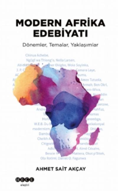 Modern Afrika Edebiyatı;Dönemler, Temalar, Yaklaşımlar