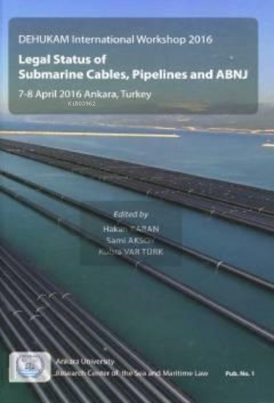 Legal Status Of Submarine Cables, Pipelines And ABNJ