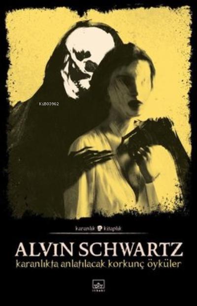 Karanlıkta Anlatılacak Korkunç Öyküler - Korkunç Öyküler 1