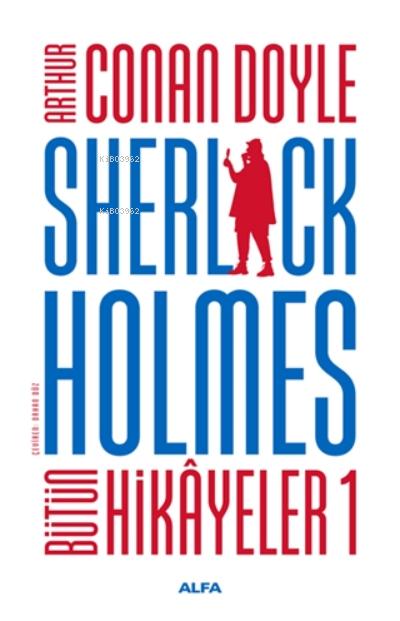 Sherlock Holmes - Bütün Hikayeler 1 ( Ciltli )