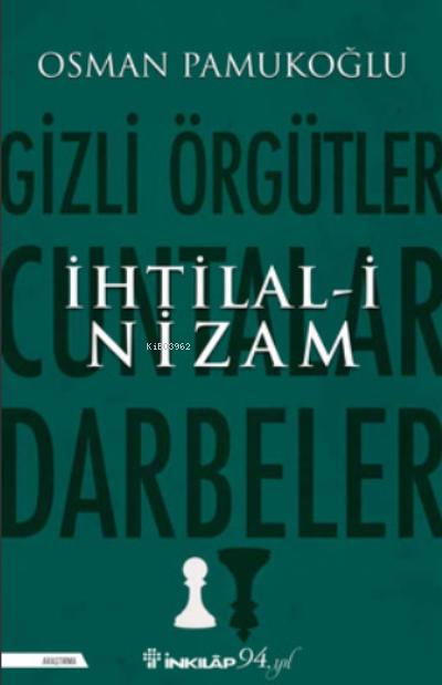 İhtilal-i Nizam;Gizli Örgütler, Cuntalar ve Darbeler