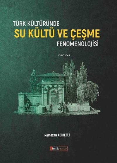Türk Kültüründe Su Kültü ve Çeşme Fenomenolojisi