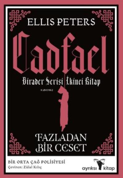 Fazladan Bir Ceset - Cadfael Birader Serisi İkinci Kitap
