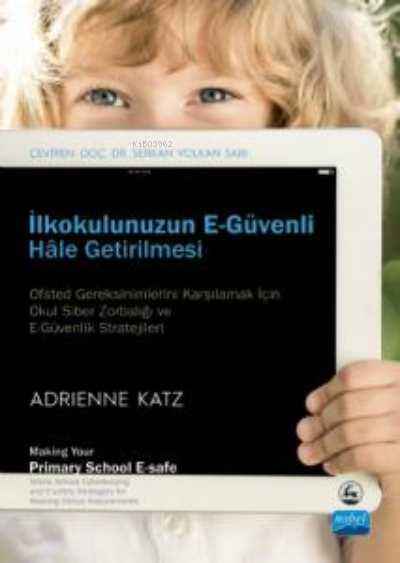 İlkokulunuzun E-Güvenli Hale Getirilmesi ;Making Your Primary School E-safe