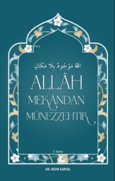 Allâh Mekândan Münezzehtir