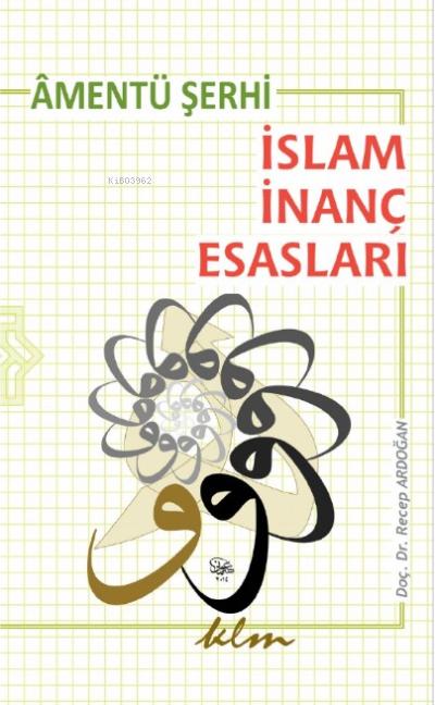 İslam İnanç Esasları ;Âmentü Şerhi