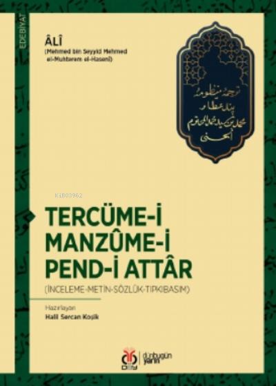 Tercüme-i Manzûme-i Pend-i Attâr;(İnceleme-Metin-Sözlük-Tıpkıbasım)