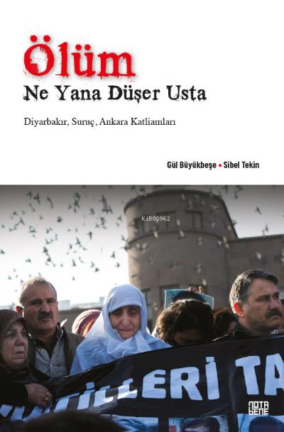 Ölüm Ne Yana Düşer Usta;Diyarbakır, Suruç, Ankara Katliamları