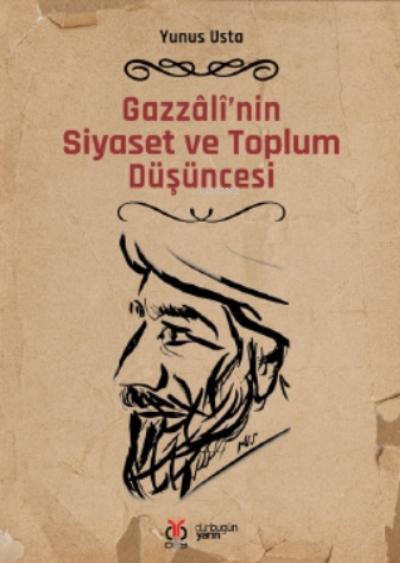 Gazzâlî'nin Siyaset ve Toplum Düşüncesi