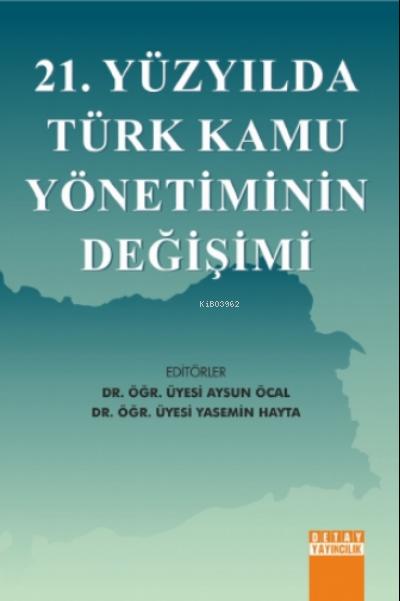 21. Yüzyılda Türk Kamu Yönetiminin Değişimi