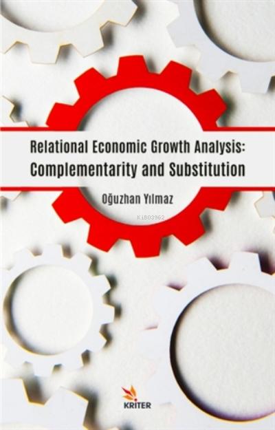 İlişkisel Ekonomik Büyüme Analizi: Tamamlayıcılık Ve İkame