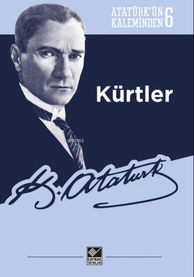 Kürtler - Atatürk'ün Kaleminden 6