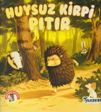 Huysuz Kirpi Pıtır - Ormandan Hikayeler
