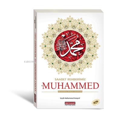 Saadet Rehberimiz Hz Muhammed S.A.V