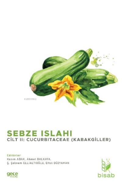 Sebze Islahı Cilt 2;Cucurbitaceae (Kabakgiller)
