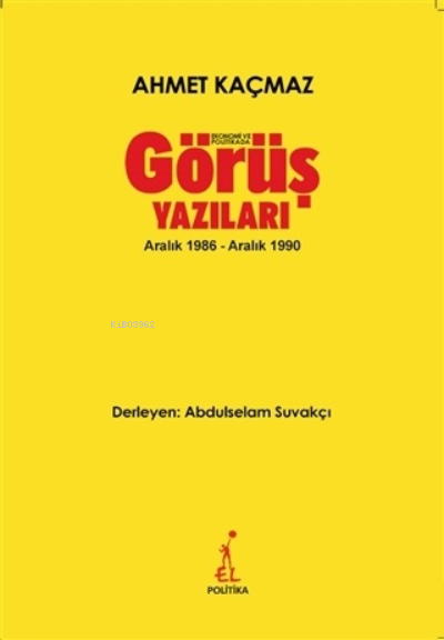 Ekonomi ve Politikada Görüş Yazıları;Aralık 1986 - Aralık 1990