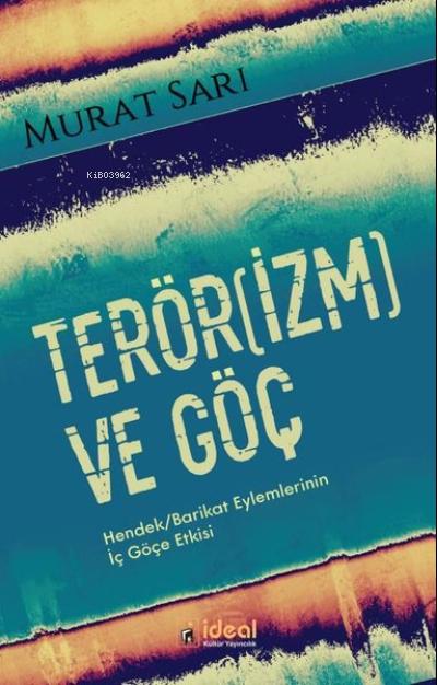 Terörizm ve Göç;Hendek Barikat Eylemlerinin İç Göçe Etkisi