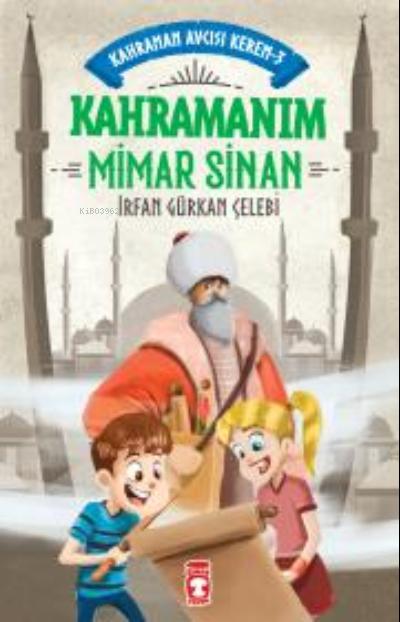 Kahramanım Mimar Sinan - Kahraman Avcısı Kerem 3