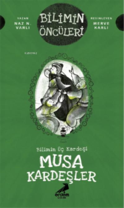 Bilimin Üç Kardeşi: Musa Kardeşler