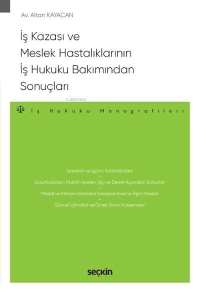 İş Kazası ve Meslek Hastalıklarının  İş Hukuku Bakımından Sonuçları;İş Hukuku Monografileri