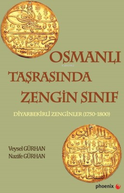 Osmanlı Taşrasında Zengin Sınıf ;Diyarbekirli Zenginler (1750-1800)