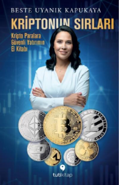 Kriptonun Sırları;Kripto Paralara Güvenli Yatırımın El Kitabı