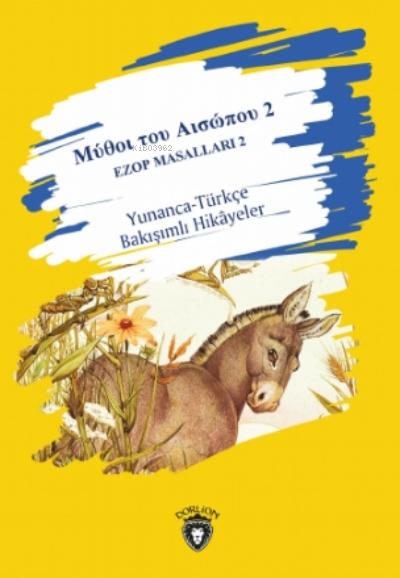 Μύθοι του Αισώπου - 2 Ezop Masalları 2;Yunanca-Türkçe Bakışımlı Hikayeler Μεσαίο επίπεδο - Orta seviye