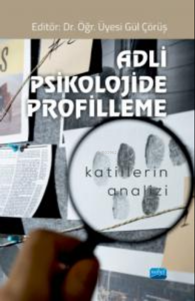 Adli Psikolojide Profilleme ;Katillerin Analizi