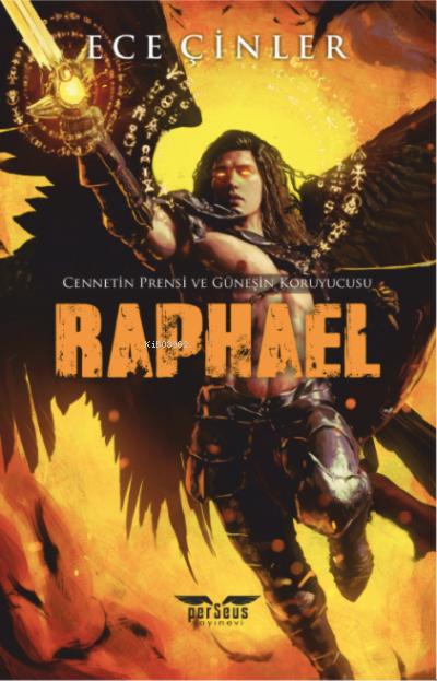 Raphael;Cennetin Prensi ve Güneşin Koruyucusu