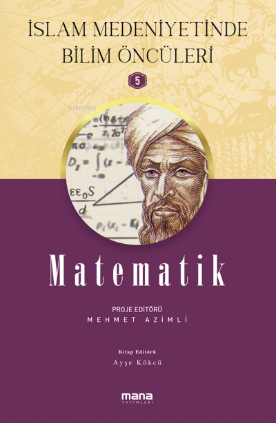 Matematik - İslam Medeniyetinde Bilim Öncüleri 5