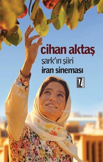 Şark'ın Şiiri İran Sineması